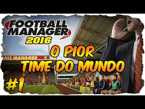 Football Manager 2016 - VIREI TÉCNICO DO PIOR TIME DO MUNDO | FM 16 Modo Carreira - Parte #1