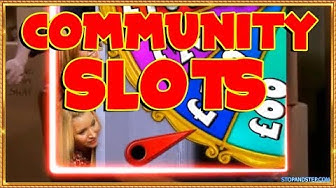 """3 Community Slots AT ONCE!! The Famous """"Friends"""" slot !!!"""