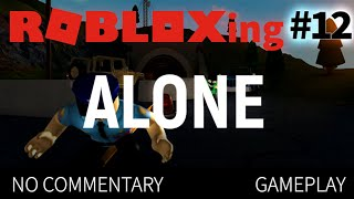 ROBLOX-ing | ALONE: Early Access Gameplay | #12 (HD 60fps)
