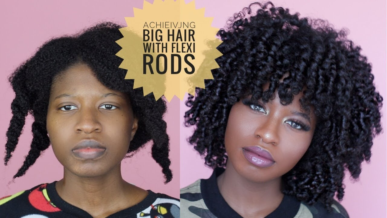 Natural Hair Achieve Big Hair With Flexi Rods 4a 4b 4c Natural Hair Youtube