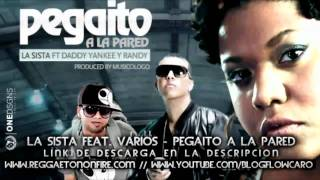 La Sista feat. Daddy Yankee y Randy - Pegaito A La Pared