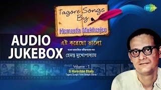 Tagore songs from films by Hemanta Mukherjee   Ei korechho bhalo   Audio Jukebox