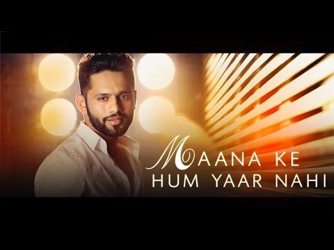 Maana ke hum yaar nahi | Rahul Vaidya RKV | Meri Pyaari Bindu