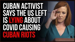 Cuban Activist Says The Left Is LYING About Covid Being Behind Cuban Protests