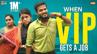 When VIP Gets A Job | Narikootam | Tamada Media