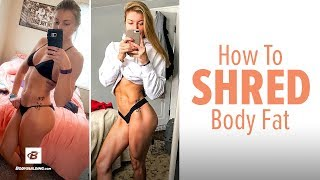 How to Shred Body Fat | DesBFit