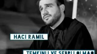Haci Ramil - Temkinli ve Sebirli Olmaq 2018