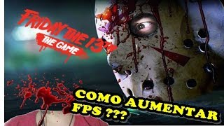 COMO AUMENTAR OS FPS DO Friday the 13th The Game