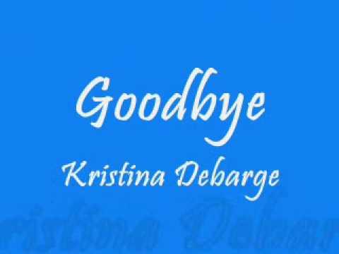 Goodbye-Kristina Debarge ~Lyrics~