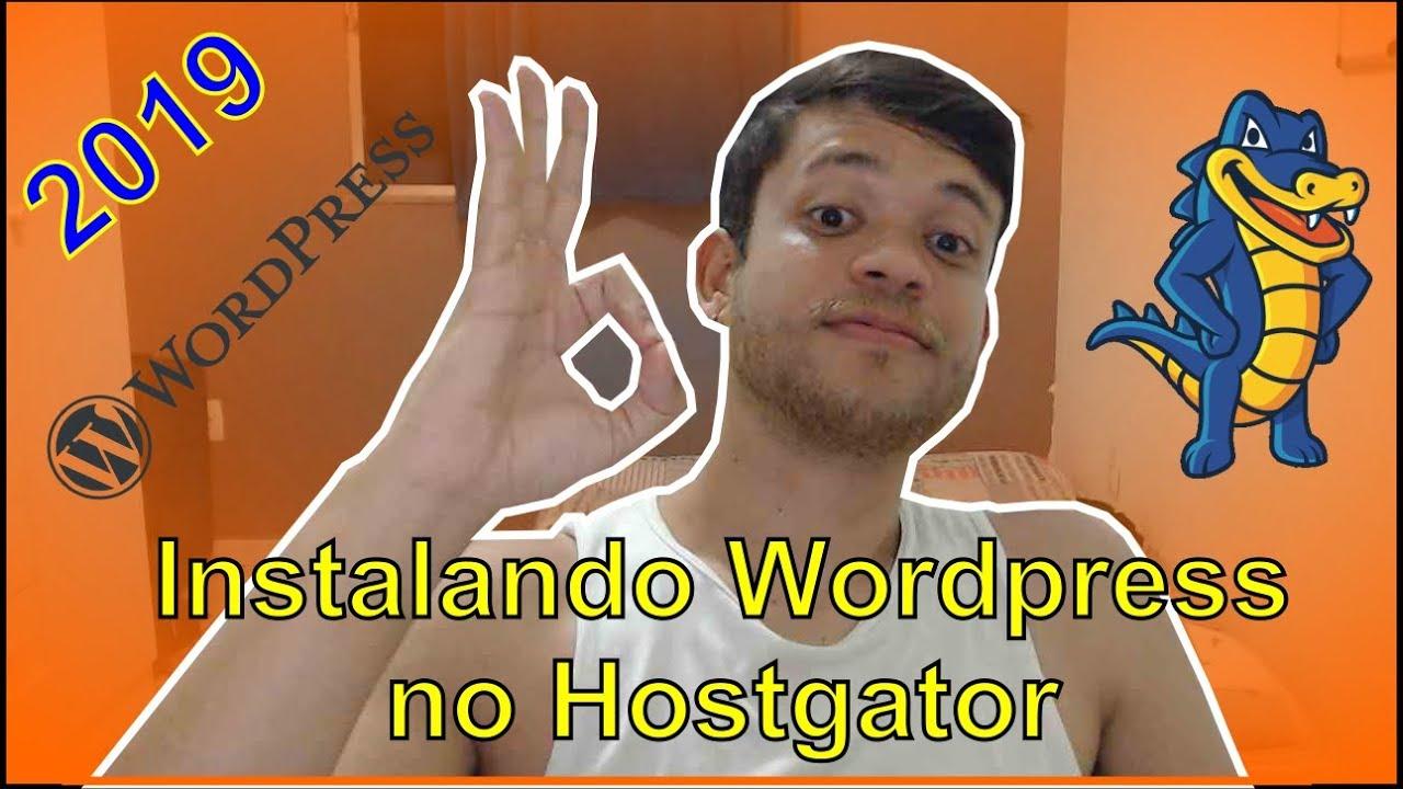 COMO INSTALAR WORDPRESS NA HOSTGATOR? COLOCANDO SITE ONLINE DE FORMA FÁCIL 2019