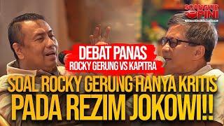 DEBAT PANAS ROCKY GERUNG VS KAPITRA SOAL ROCKY GERUNG HANYA KRITIS PADA REZIM JOKOWI!!
