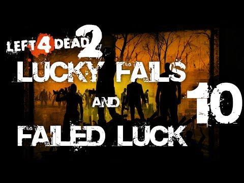 Left 4 Dead 2 - Lucky Fails & Failed Luck 10