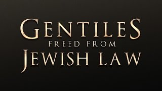 Gentiles Freed from Jewish Law - 119 Ministries