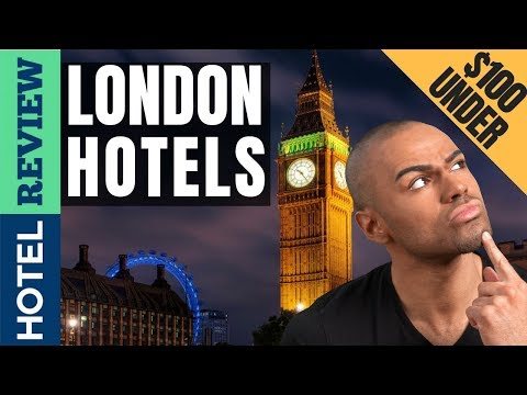✅Hotels In London: Best Hotels In London (2019) [Under $100]