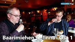 Baarimiehen Tallinna - Osa 1