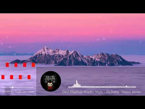 DJ Ran Devi Mashup Aradhi Style   Dj Datta   Nikhil Akole In The Mix 2018