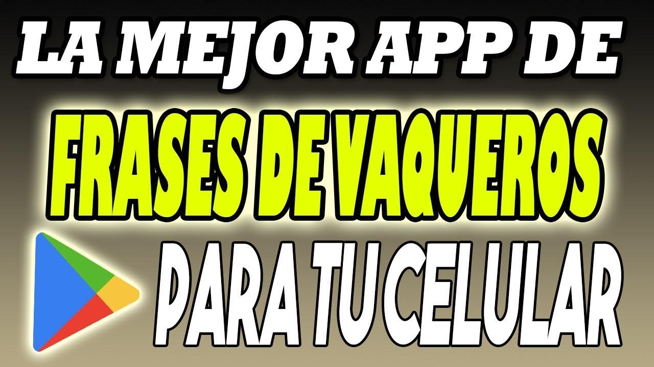 App Gratuita De Imagenes Con Frases De Vaqueros Para