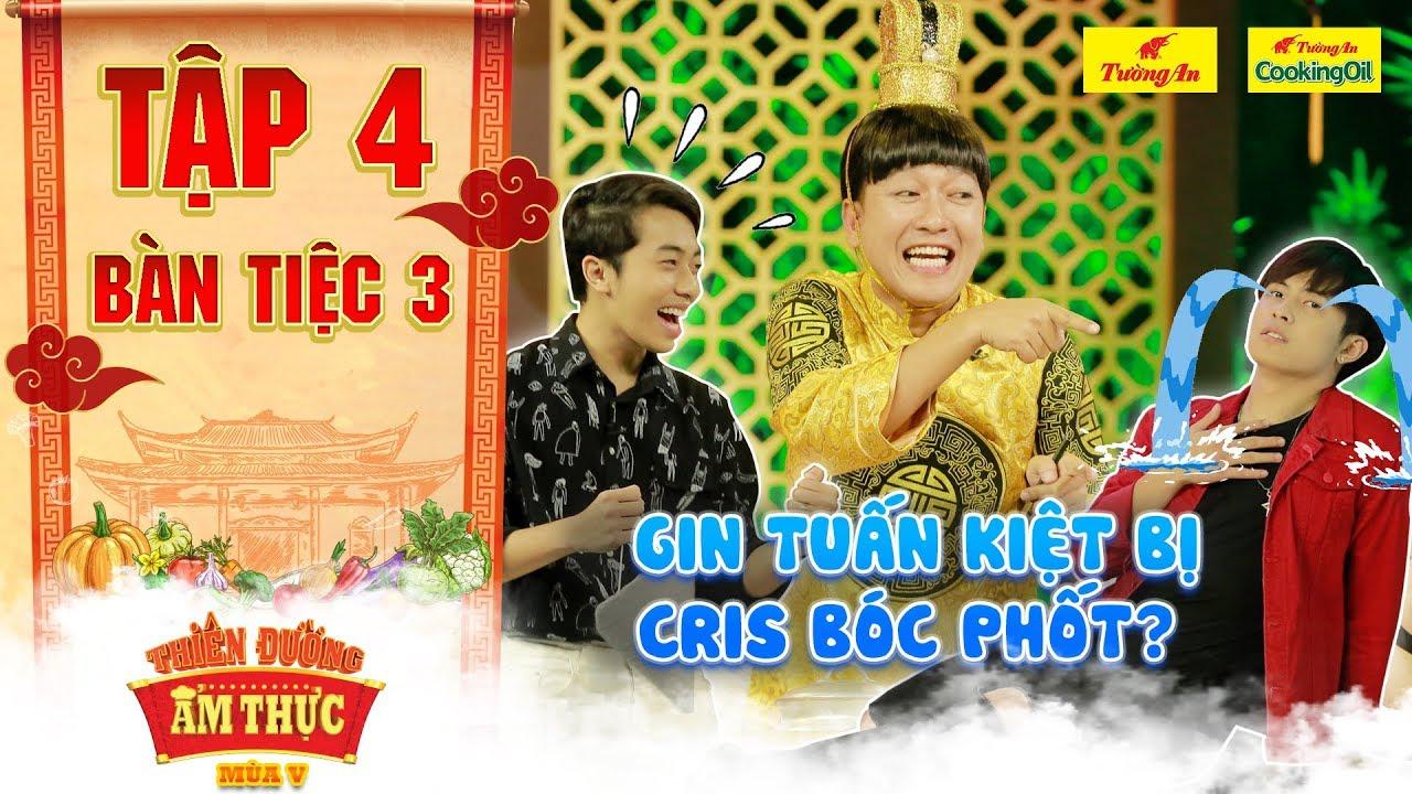 Thiên đường ẩm thực 5 | Tập 4 Bàn tiệc 3: Gin Tuấn Kiệt bị Cris Phan tố hát nhép giữa trường quay