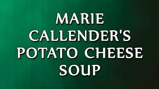 Marie Callender's Potato Cheese Soup | Recipes | Easy To Learn