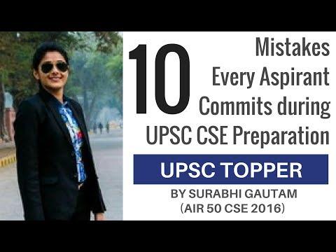 10 Mistakes Every Aspirant Commits During UPSC CSE Preparation By Surabhi Gautam (AIR 50 CSE 2016)