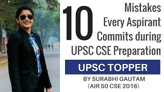 10 Mistakes Every Aspirant Commits During UPSC CSE Preparation By Surabhi Gautam (AIR 50 CSE 2016)