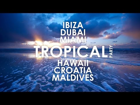 Best Tropical Party Mix 2017 Summer Downtempo/Midtempo 100 BPM