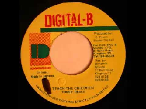 TONY REBEL   Teach the children + version (1994 Digital B)