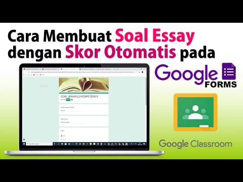 Cara Membuat Soal Essay Skor Otomatis via Classroom di Google Form