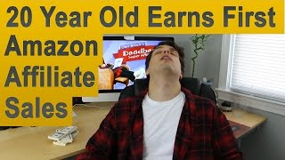 20 Year Old Earns First Amazon Affiliate Commissions Within 3 Days!