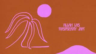 Allah Las - Raspberry Jam (Official Audio) YouTube Videos
