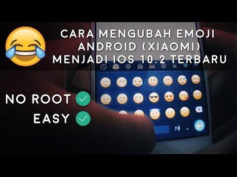 Cara Mengubah Emoji Xiaomi Menjadi Emoji IOs 10.2 TERBARU - TANPA ROOT!