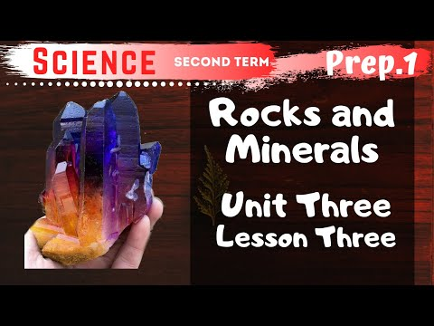 Science | Prep.1 | Unit 3 Lesson 3 | Rocks and Minerals
