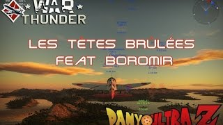 War Thunder: Les Têtes Brûlées Feat BoromiR