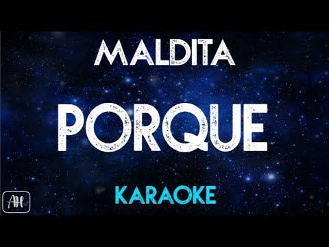 Maldita - Porque Karaoke