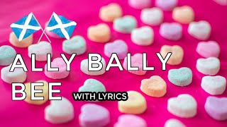 ♫ Scottish Music - Ally, bally, ally bally bee ♫ LYRICS