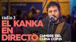 El Kanka en directo | Cumbre del Clima COP25