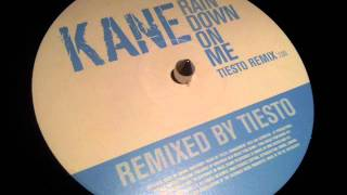Kane - Rain down on me (Tiesto remix)