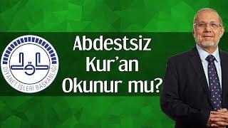 Abdestsiz Kur'an Okunur mu?