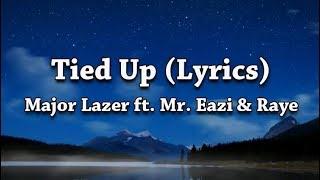 Major Lazer Tied Up Lyrics feat. Mr. Eazi Raye.mp3