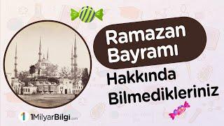 Ramazan Bayramı Nedir? Ramazan Bayramı Hakkında Bilmedikleriniz!