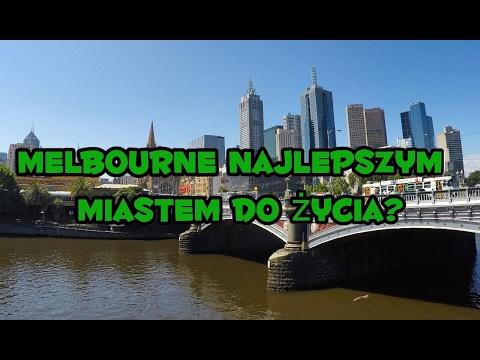 Melbourne najlepszym miastem do życia? / Melbourne World