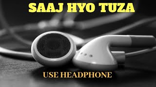 Saaj hyo tuza   Soulful voice   DJ Remix   Use Headphones