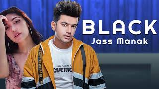Black | Jass Manak | ft Swalina | Game Changerz | Latest Punjabi Song 2018