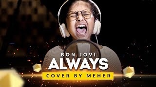 BON JOVI - ALWAYS | COVER BY MEHER