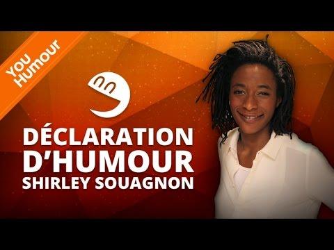 SHIRLEY SOUAGNON - Déclaration d'humour
