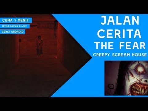 Jalan Cerita - The Fear Creepy Scream House Cuma 8 Menit (VERSI ANDROID)