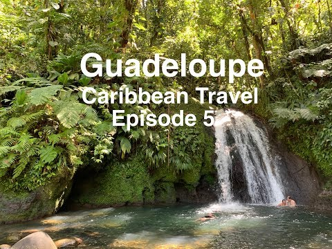 Guadeloupe - Caribbean Travel Ep 5