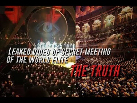 Leaked video of secret meeting of the world elite. THE TRUTH.