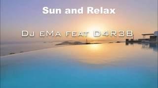 Sun and Relax - Dj eMa feat D4R3B   Tropical/Dubstep