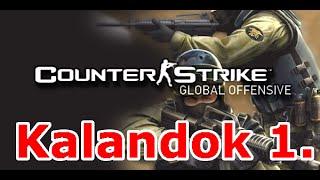 counter strike global offensive kalandok ep:1